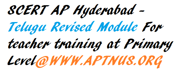 SCERT AP Hyderabad - Telugu Revised Module For teacher training at Primary Level
