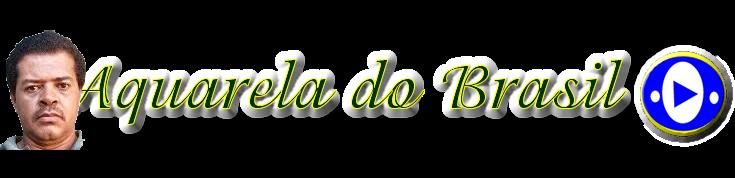 Aquarela do Brasil | L