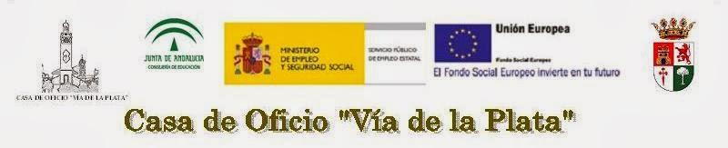 """CASA DE OFICIOS """"VÍA DE LA PLATA"""""""