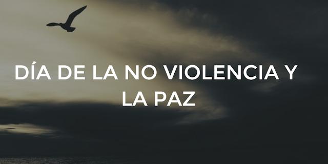 DIA DE LA NO VIOLENCIA Y LA PAZ