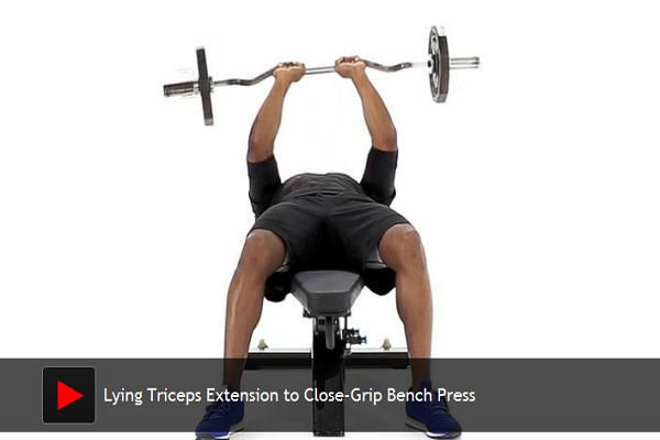 Lying Triceps Extension to Close-Grip Bench Press