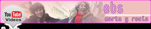 canal oficial de los videos en youtube de ebs marta ex ella baila sola y rocio
