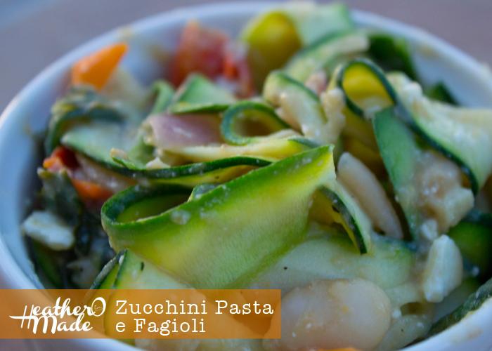 zucchini pasta e fagioli. recipe. heatheromade.