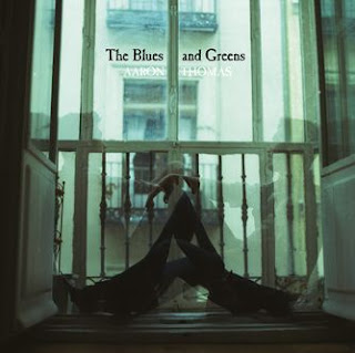 The Blues and Greens Aaron Thomas