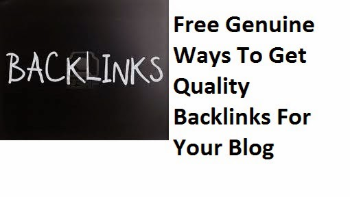 Free Genuine Ways To Get Quality Backlinks For Your Blog
