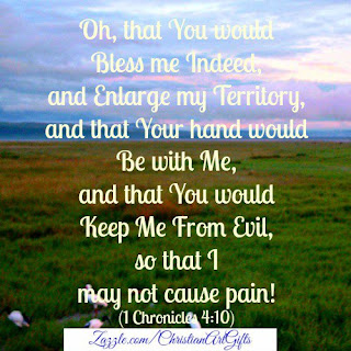 O that You would bless me indeed and enlarge my territory and that Your hand would be with me and that You would keep me from evil so that I may not cause pain 1 Chronicles 4:10