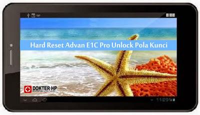 Hard Reset Advan E1C Pro Buka Pola Kunci