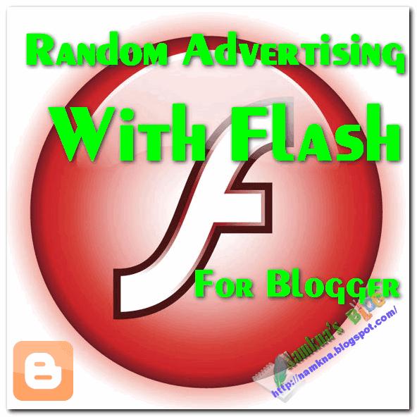 Tạo banner quảng cáo thay đổi ngẫu nhiên cho file flash trên blogger