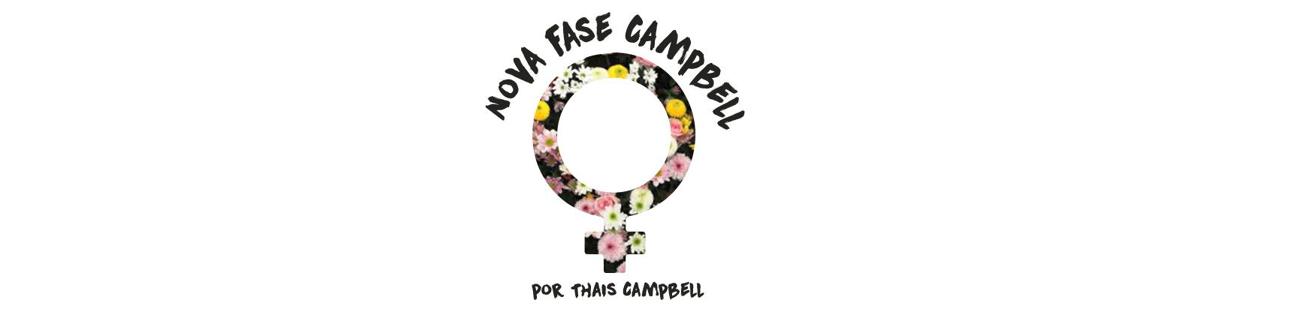 Blog Nova fase Campbell - por Thais Campbell