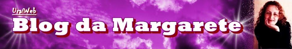 URAÍ WEB - O BLOG DA MARGARETE