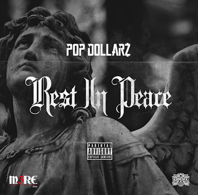 POP DOLLARZ - REST IN PEACE (OFF THE RIP REMIX)