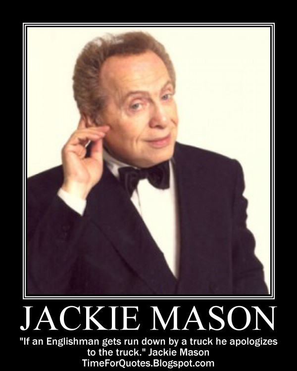 Time For Quotes Time For Jackie Mason Quotes Gorgeous Mason Quotes