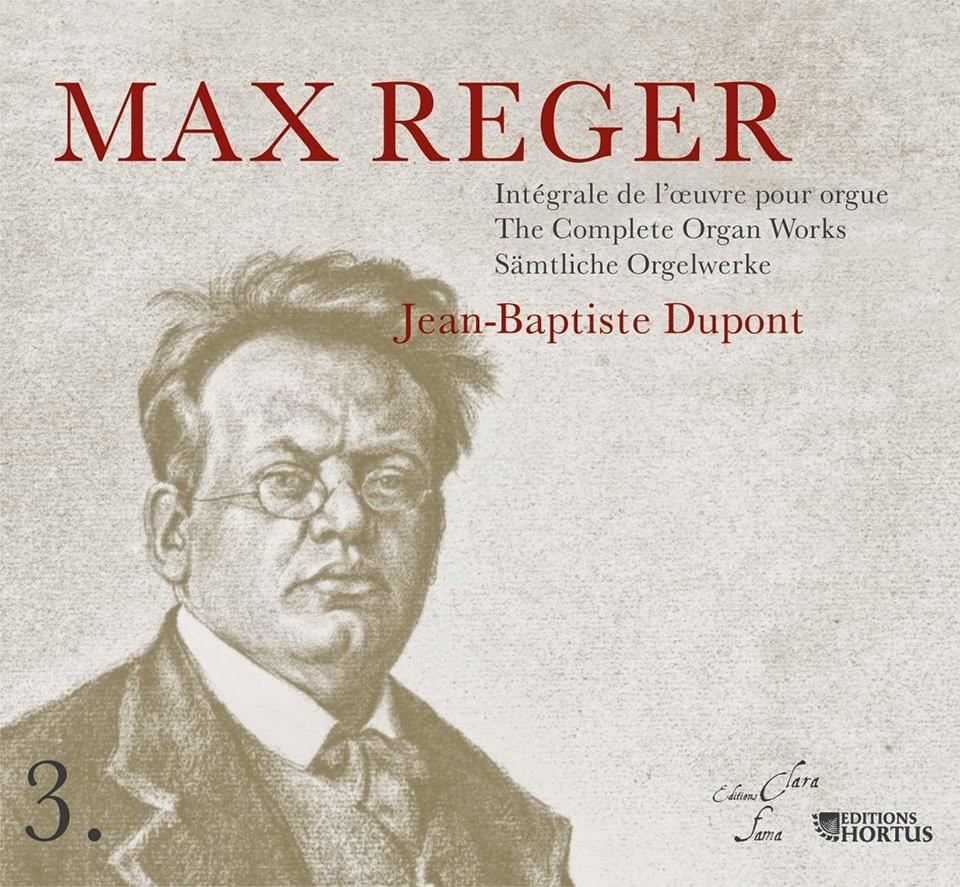 Jean-Baptiste DUPONT : Intégrale oeuvre d'Orgue de Max REGER - vol.3
