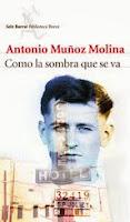 Un título recomendable: 'Como la sombra que se va' de Antonio Muñoz Molina