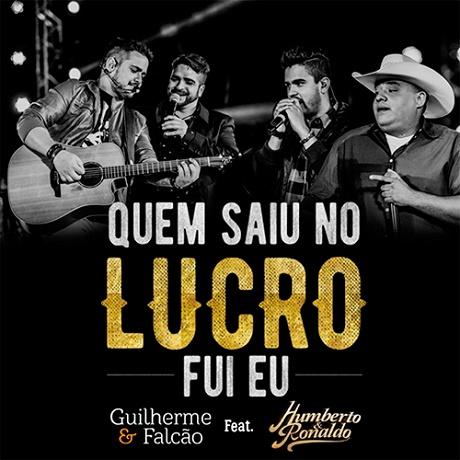 Baixar Guilherme e Falcão - Quem saiu no lucro fui eu (Part. Humberto e Ronaldo) 2016,