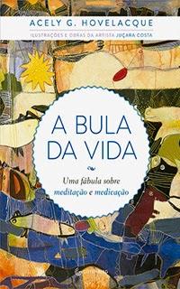 grupoautentica.com.br/gutenberg/livros/a-bula-da-vida-uma-fabula-sobre-meditacao-e-medicacao/991