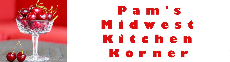 Pam's Midwest Kitchen Korner