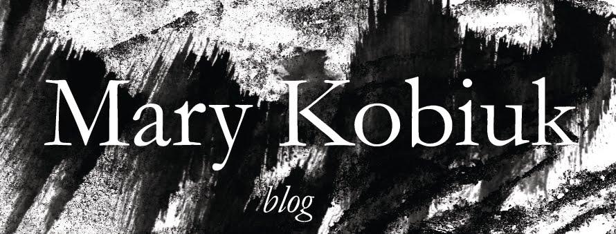 Mary Kobiuk Blog