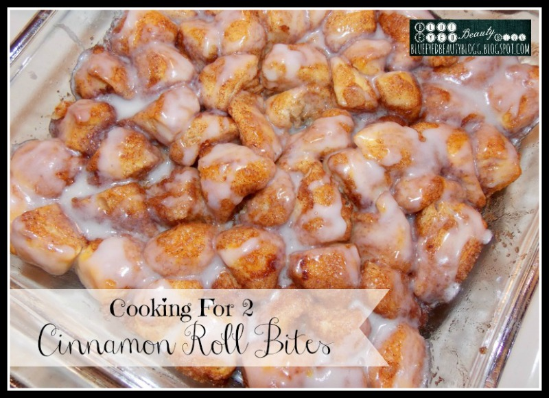 Blue Eyed Beauty Blog: Cooking For 2 | Cinnamon Roll Bites