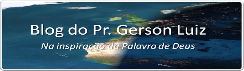 Blog do Pastor Gerson Luiz
