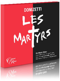 Donizetti's Les Martyrs - Opera Rara