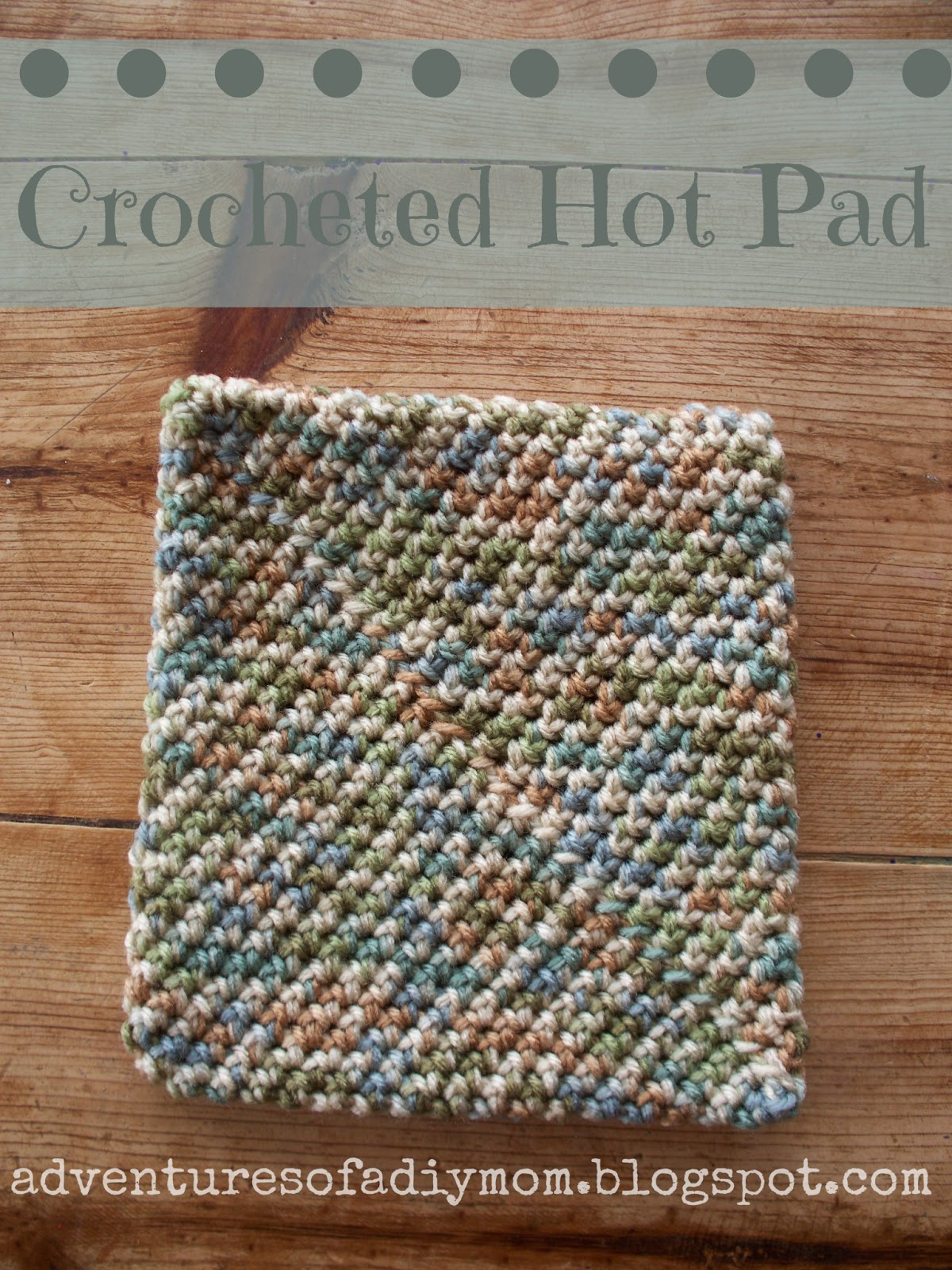Adventures of a DIY Mom: How to Crochet a Hotpad - Super easy version!