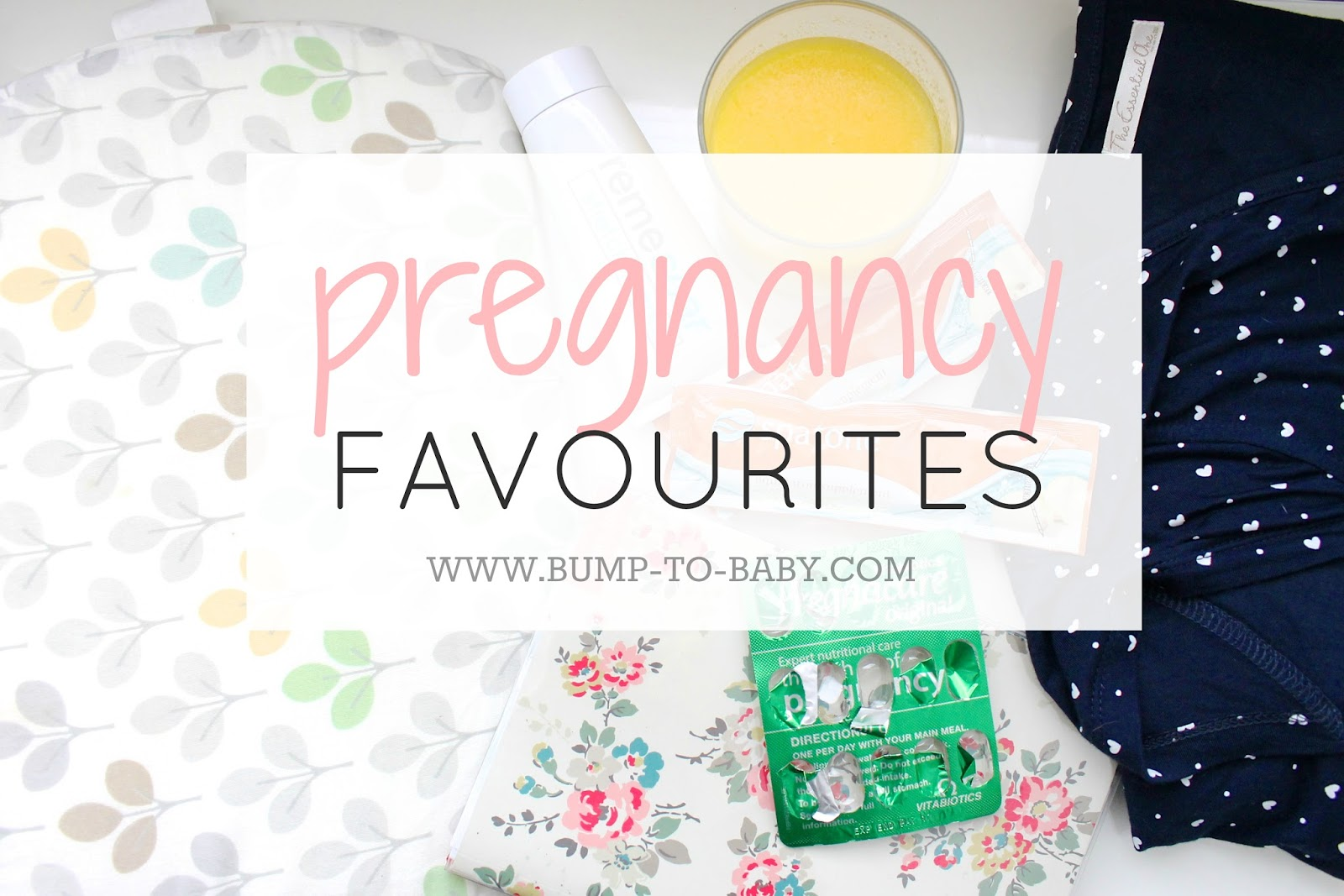 Pregnancy favourites, pregnancy essenitals