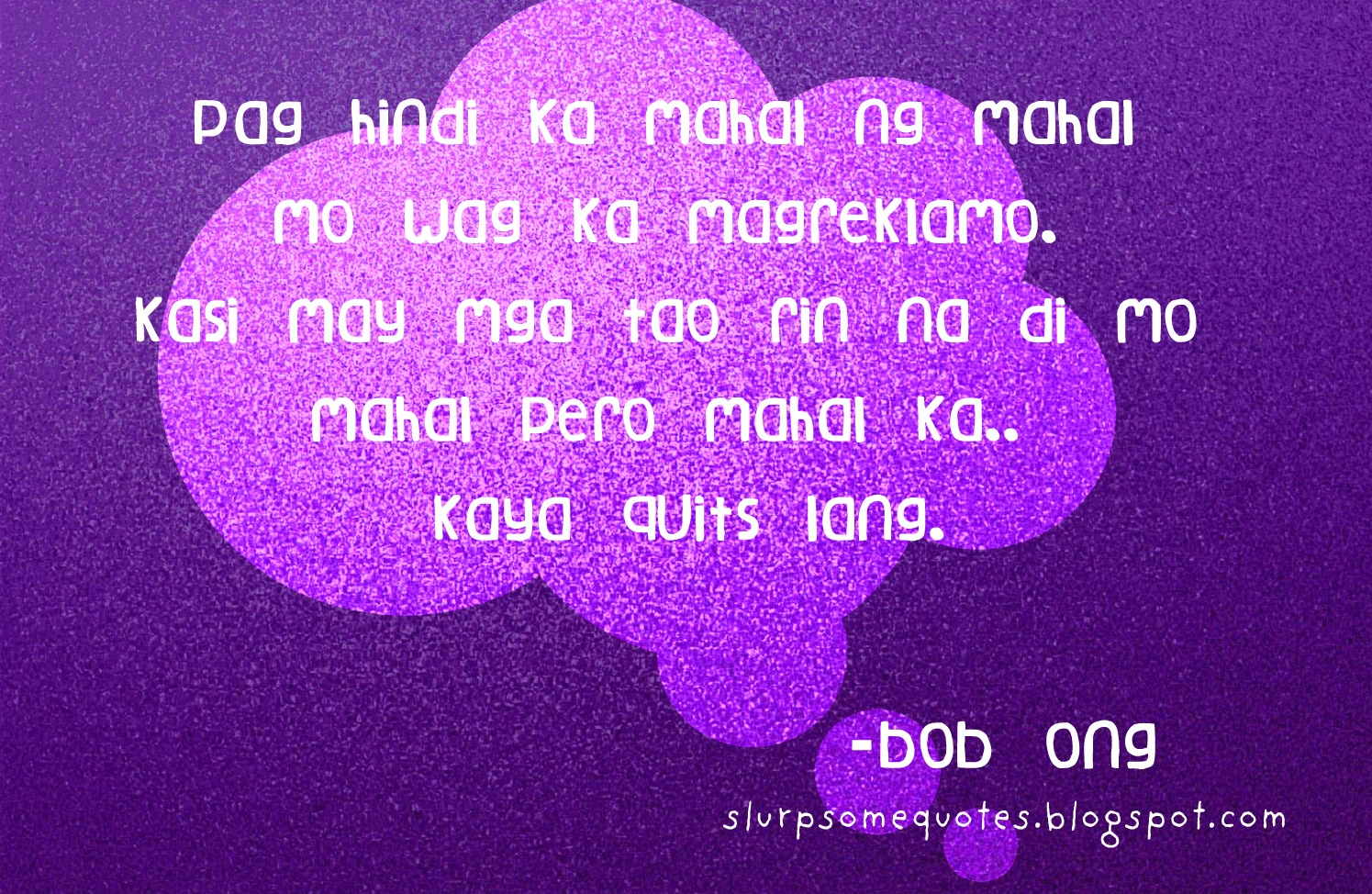 slurp some quotes learn to love with bob ong