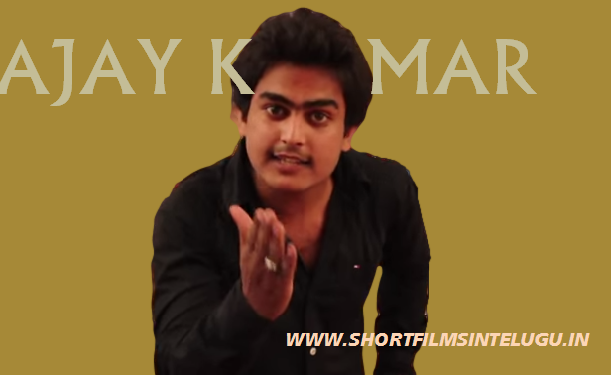 AJAY KUMAR AUDITION SHORT FILMS PICS