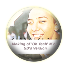 Making of 'Oh Yeah' MV - GD's Version