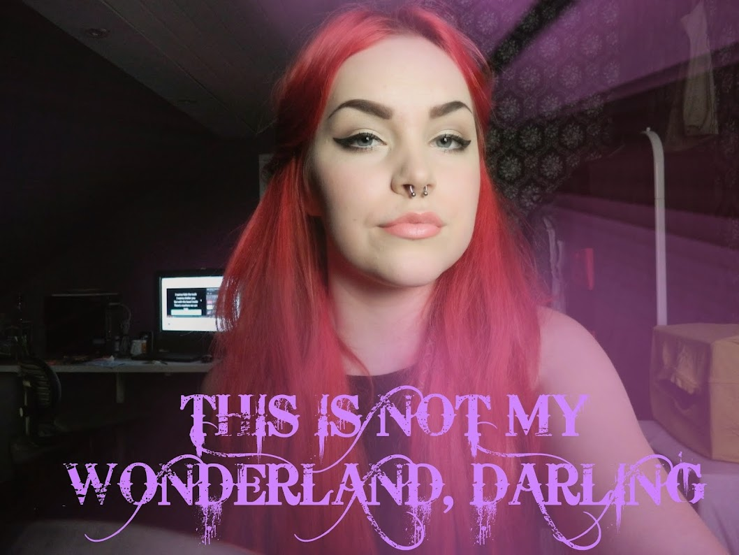 THIS IS NOT MY WONDERLAND  DARLING