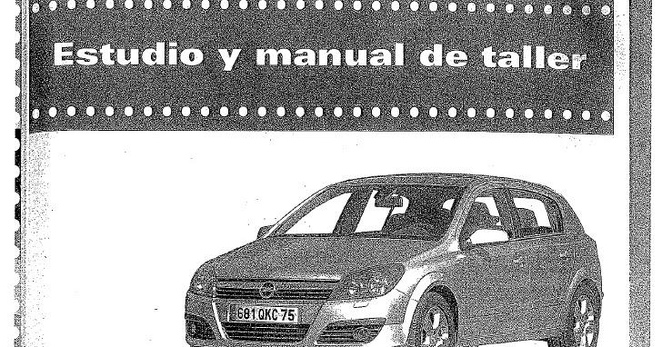 manuales de taller automotriz gratis manual de taller opel astra g 1.7 dti pdf manual de taller opel astra g 2.0 dti