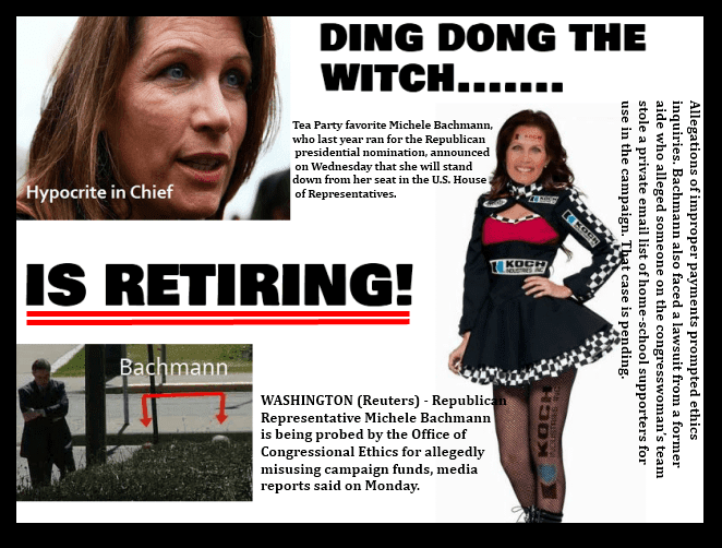 Ding dong the witch is retiring in 2014 Michele Bachmann