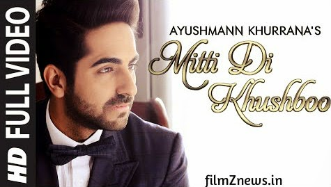 Mitti Di Khushboo FULL VIDEO Song feat, Ayushmann Khurrana, Rochak Kohli