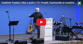Vladimir Pustan — Proștii, tractoarele și creștinii | 19 Martie 2017