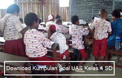 Kumpulan Soal UAS Kelas 4 SD Semester 1/Ganjil PKN Bahasa Indonesia Matematika PKn IPA IPS PAI Lengkap