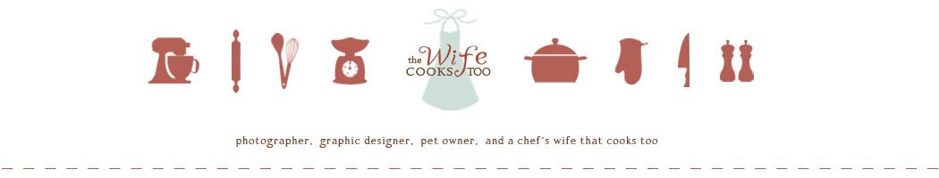 The Wife Cooks Too