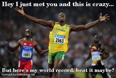 Hey I Just Met You And This Is Crazy Usain Bolt