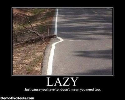 Motivational Posters on Time To Look For A New Job  A Demotivational Poster About Laziness