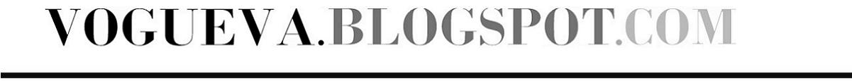 VOGUEVA.blogspot.com