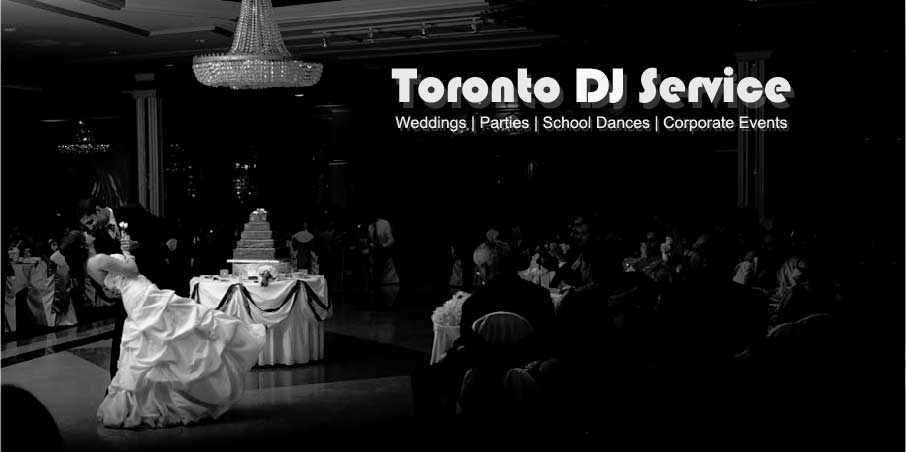 Toronto DJ Service | Wedding DJs | Party DJs | School Dance DJs | Corporate Event DJs