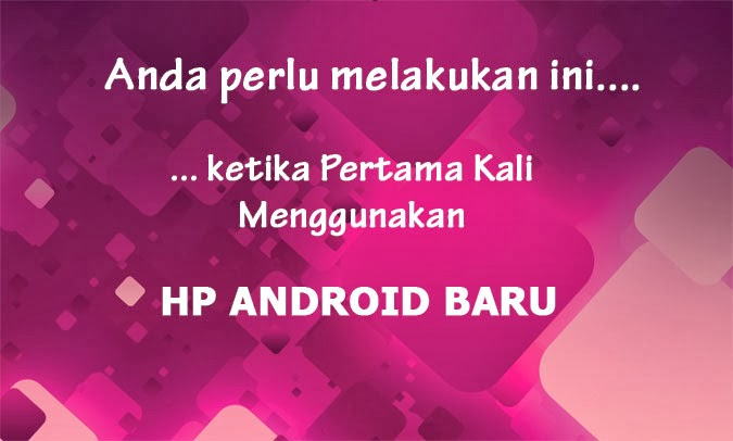 Gambar Tips Menggunakan HP Android Baru