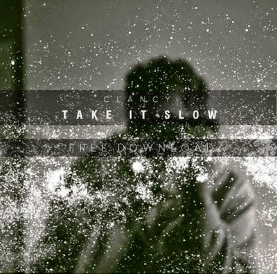 Clancy - Take It Slow