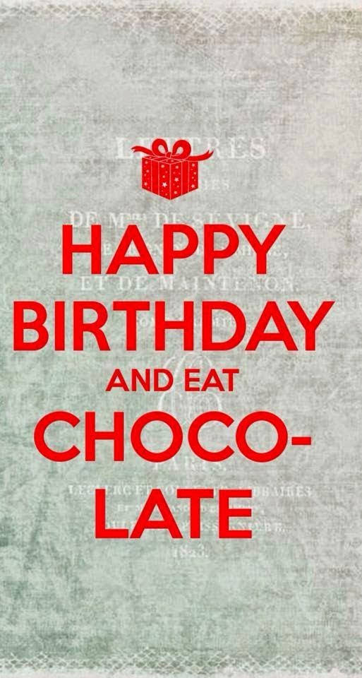 happy birthday and Eat Chocolate