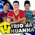 Trio Da Huanna CD - Promocional Lançamento De Agosto - 2014