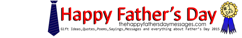 Happy Fathers day 2017 Fathers day Quotes Poems Messages sayings Gifts ideas Images