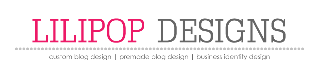 Lilipop Designs | Custom Blog Design, Premade Blog Design, Premade Blog Templates