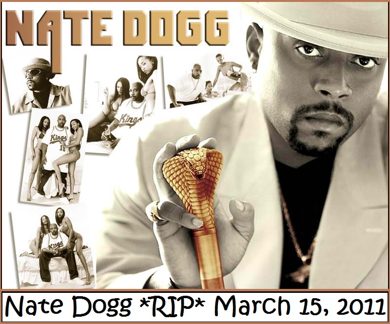 nate dogg rest in peace. Nate Dogg died March 15 at 41.