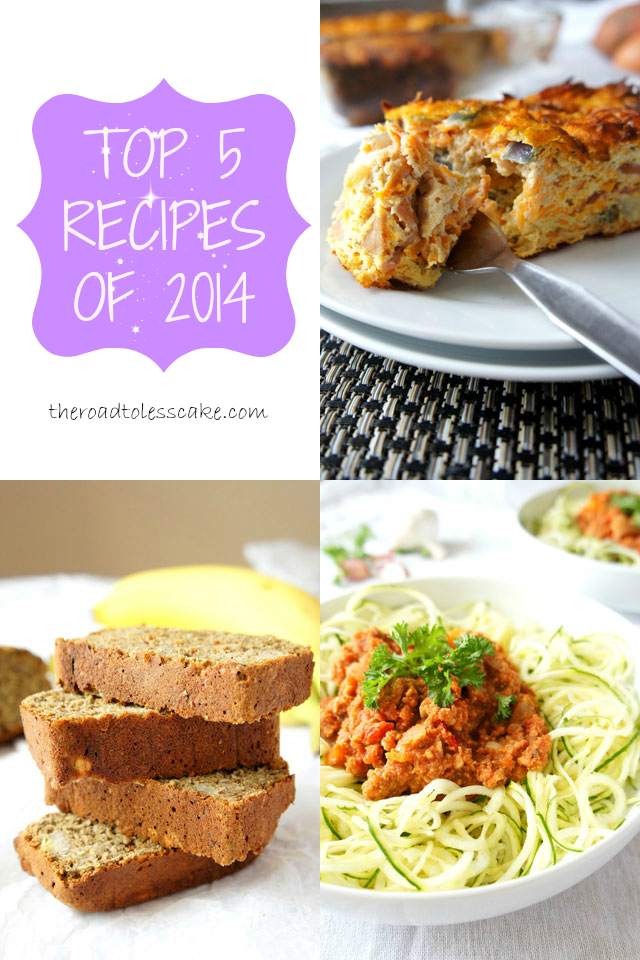 Top 5 Recipes of 2014 | The Road to Less Cake | #2014 #FoodPorn #Recipes #Healthy