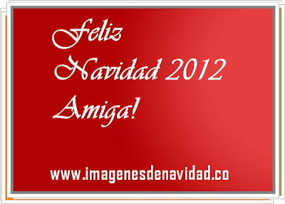 Feliz navidad 2012 amiga